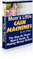 Moms Little Cash Machines Mrr Ebook