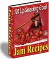 120 Lip-Smacking Good Jam Recipes Resale Rights Ebook