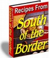 Recipes From South Of The Border Resale Rights Ebook