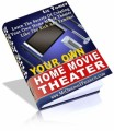 Your Own Home Movie Theater Resale Rights Ebook
