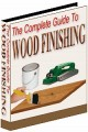 The Complete Guide To Wood Finishing Resale Rights Ebook