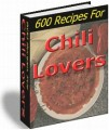 600 Recipes For Chili Lovers Resale Rights Ebook