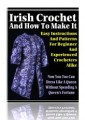Irish Crochet And How To Make It Resale Rights Ebook