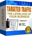 Targeted Traffic : The Lifeblood Of Your Business Resale Rights Ebook