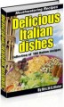 Delicious Italian Dishes Resale Rights Ebook