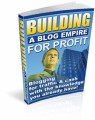 Building A Blog Empire For Profit Resale Rights Ebook