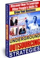 Underground Outsourcing Strategies MRR Ebook