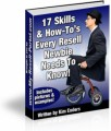 17 Skills  How-To's Every Newbie Reseller Needs MRR Ebook