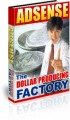 Adsense - The Dollar Producing Factory MRR Ebook