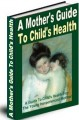 A Mothers Guide To Childs Health MRR Ebook