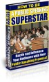 How To Be A Public Speaking Superstar PLR Ebook