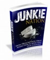Junkie Nation - How Prescription Drug Addiction is Affecting Our Country PLR Ebook