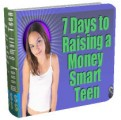 7 Days To Raising A Money Smart Teen Give Away Rights Ebook