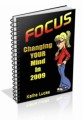 Focus - Changing Your Mind In 2009 Personal Use Ebook