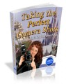 Taking The Perfect Camera Shots Mrr Ebook