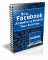 How Facebook Advertising Benefits Your Business Resale Rights Ebook