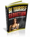 Be Yourself Seduction Mrr Ebook