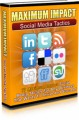 Maximum Impact Social Media Tactics Mrr Ebook