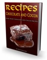 Chocolate And Cocoa Recipes And Home Made Candy Recipes Plr Ebook