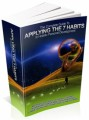 The Complete Guide To Applying The 7 Habits In Holistic Personal Development Plr Ebook