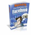 Maximizing Your Business With Facebook Mrr Ebook