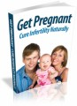 Get Pregnant-Cure Infertility Naturally Plr Ebook