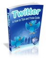 Twitter - A How To Tips And Tricks Guide Plr Ebook