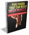 5 Foods That Build Mega Muscle PLR Ebook