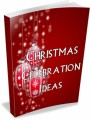 Christmas Celebration Ideas Resale Rights Ebook