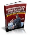 List Building Basics For Newbie Internet Marketers Give Away Rights Ebook