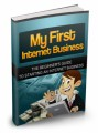 My First Internet Business Give Away Rights Ebook