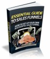 Essential Guide To Sales Funnels Give Away Rights Ebook