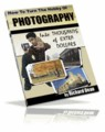 Turn Your Photography Hobby Into Extra Dollars Resale Rights Ebook