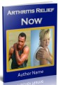 Arthritis Relief Now PLR Ebook