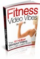 Fitness Video Vibes Plr Ebook