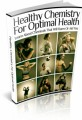 Healthy Chemistry For Optimal Health Plr Ebook
