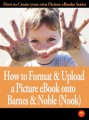 How To Format And Upload A Picture Ebook To Barnes  Noble PLR Ebook