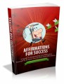 Affirmations For Success: A Guide To Empowering And Motivating Yourself To Achieve Success With Dail Plr Ebook