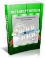 The Anxiety Antidote: Relaxing Ideas For Ridding Anxiety From Any Situation Plr Ebook