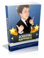 Achieving Happiness: Dump Despair And Learn To Achieve True Happiness For You And Your Loved Ones Plr Ebook