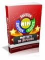Motivate To Empower: Get Motivated And Inspired To Boost Your Energy Levels And Achieve Results Fast Plr Ebook