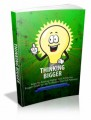 Thinking Bigger: Keys To Aiming Higher And Achieving Bigger Goals In Life To Realize Your Full Potential Plr Ebook