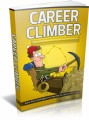 Career Climber: Sure-fire Strategies For Soaring Success In Your Career Plr Ebook