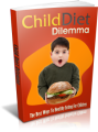 Child Diet Dilemma: The Best Ways To Healthy Eating For Children Plr Ebook
