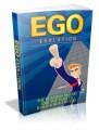 Ego Evolution: The Reasons Behind And The Plan To Build A Healthy Ego Plr Ebook