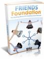 Friends Foundation: The Building Blocks Of A Budding Social Network Plr Ebook