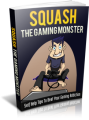 Squash The Gaming Monster Plr Ebook