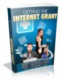 Getting The Internet Grant: Tips On Negotiating With Venture Capitalists And The Government To Start A Huge Internet Business Plr Ebook