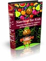 Nutrition for Kids: Essential Nutrients For Children All Parents Should Know Plr Ebook