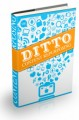 Ditto How To Get The Most Out Of Your Content Personal Use Ebook